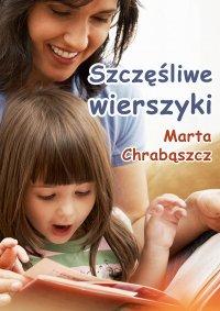 Szczęśliwe wierszyki - Marta Chrabąszcz - ebook