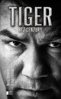TIGER. Bez cenzury - Dariusz Michalczewski - ebook