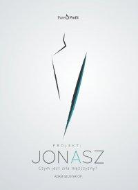 Projekt Jonasz. Czym jest siła mężczyzny? - Adam Szustak OP - audiobook