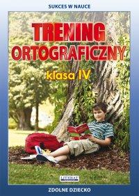 Trening ortograficzny. Klasa IV