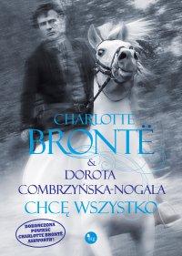 Chcę wszystko - Charlotte Bronte - ebook