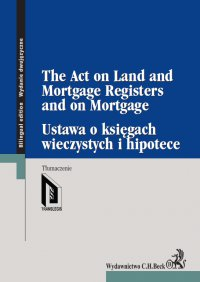 Ustawa o księgach wieczystych i hipotece. The Act on Land and Mortgage Registers and on Mortgage