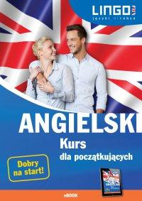 Angielski. Kurs dla początkujących - Agnieszka Szymczak-Deptuła - ebook