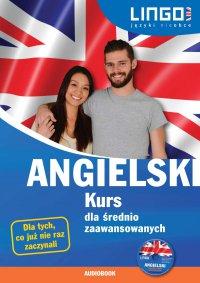 Angielski. Kurs dla średnio zaawansowanych - Gabriela Oberda - audiobook