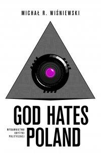 God Hates Poland - Michał R. Wiśniewski - ebook
