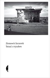Tatuaż z tryzubem - Ziemowit Szczerek - ebook