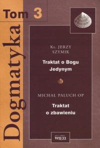 Dogmatyka. Tom 3 - ks. Jerzy Szymik - ebook
