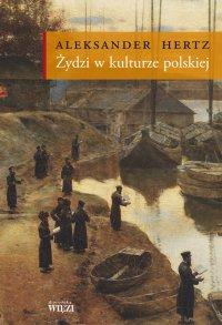 Żydzi w kulturze polskiej - Aleksander Hertz - ebook