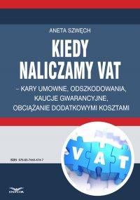 Kiedy naliczamy VAT – kary umowne, odszkodowania, kaucje gwarancyjne, obciążanie dodatkowymi kosztami