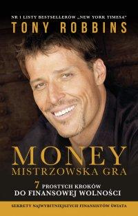 MONEY. Mistrzowska gra. 7 prostych kroków do finansowej wolności
