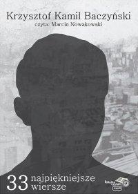 33 najpiękniejsze wiersze Krzysztof Kamil Baczyński - Krzysztof Kamil Baczyński - audiobook