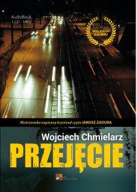 Przejęcie - Wojciech Chmielarz - audiobook