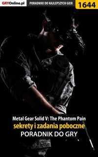 "Metal Gear Solid V: The Phantom Pain - sekrety i zadania poboczne - Jacek ""Stranger"" Hałas - ebook"