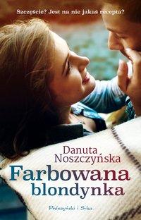 Farbowana blondynka - Danuta Noszczyńska - ebook