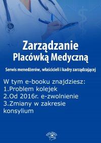 Zarządzanie Placówką Medyczną. Serwis menedżerów, właścicieli i kadry zarządzającej, wydanie sierpień 2015 r.