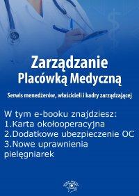 Zarządzanie Placówką Medyczną. Serwis menedżerów, właścicieli i kadry zarządzającej, wydanie wrzesień 2015 r. - Anna Rubinkowska - eprasa