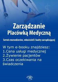 Zarządzanie Placówką Medyczną. Serwis menedżerów, właścicieli i kadry zarządzającej, wydanie październik 2015 r.