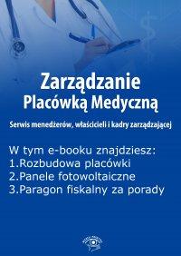 Zarządzanie Placówką Medyczną. Serwis menedżerów, właścicieli i kadry zarządzającej, wydanie listopad-grudzień 2015 r.