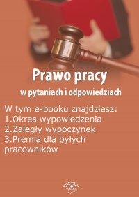 Prawo pracy w pytaniach i odpowiedziach, wydanie wrzesień 2015 r. - Opracowanie zbiorowe - eprasa