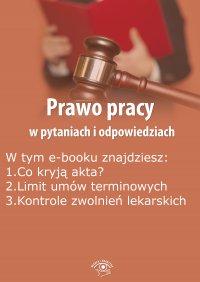 Prawo pracy w pytaniach i odpowiedziach, wydanie wrzesień-październik 2015 r. - Opracowanie zbiorowe - eprasa