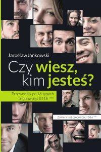 Czy wiesz, kim jesteś? Przewodnik po 16 typach osobowości ID16 - Jarosław Jankowski - ebook