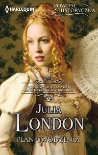 Plan uwodzenia - Julia London - ebook