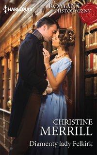 Diamenty lady Felkirk - Christine Merrill - ebook