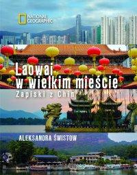 Laowai w wielkim mieście. Zapiski z Chin