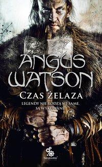 Czas żelaza - Angus Watson - ebook