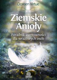 Ziemskie Anioły. Poradnik asertywności dla wrażliwych osób