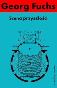 Scena przyszłości - Georg Fuchs - ebook