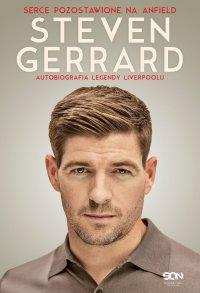 Steven Gerrard. Autobiografia legendy Liverpoolu - Steven Gerrard - ebook
