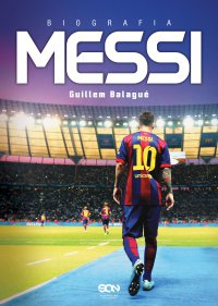 Messi. Biografia - Guillem Balagué - ebook