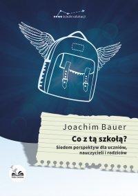 Co z tą szkołą ? - Joachim Bauer - ebook