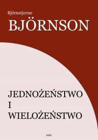 Jednożeństwo i wielożeństwo - Björnstjerne Björnson - ebook