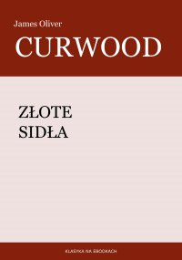 Złote sidła - James Oliver Curwood - ebook