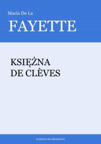 Księżna De Clèves - Maria De Fayette - ebook