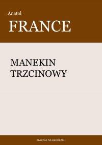 Manekin trzcinowy - Anatol France - ebook