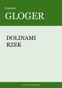 Dolinami rzek - Zygmunt Gloger - ebook