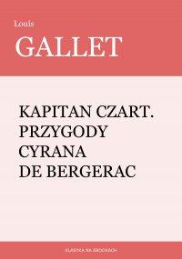 Kapitan Czart. Przygody Cyrana de Bergerac - Louis Gallet - ebook