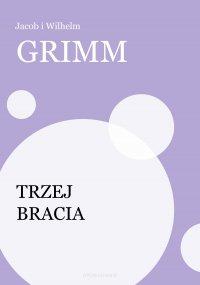 Trzej bracia - Jakub Grimm - ebook