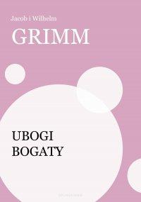 Ubogi bogaty - Jakub Grimm - ebook