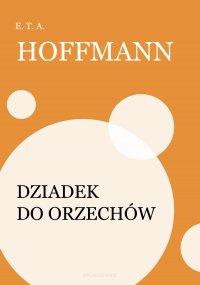 Dziadek do orzechów - E.T.A. Hoffmann - ebook
