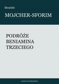 Podróże Beniamina Trzeciego - Mendele Mojcher-Sforim - ebook