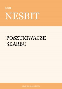 Poszukiwacze skarbu - Edith Nesbit - ebook