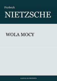 Wola mocy - Fryderyk Nietzsche - ebook