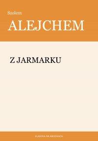 Z jarmarku - Szolem Alejchem - ebook