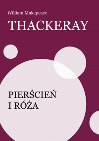 Pierścień i róża - William Makepeace Thackeray - ebook