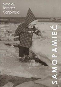 Samopamięć - Maciej Karpiński - ebook