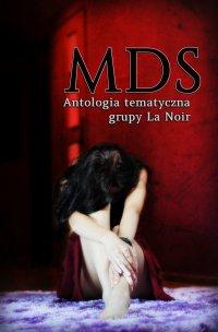 MDS. Antologia tematyczna Grupy La Noir